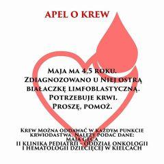 Krew można oddać w każdym punkcie krwiodawstwa. Nalezy podać dane: MAJA GĘCA II KLINIKA PEDIATRII- ODDZIAŁ ONKOLOGII I HEMATOLOGII DZIECIĘCEJ W KIELCACH.